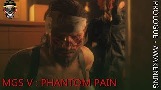 MGS V : PHANTOM PAIN - PROLOGUE - AWAKENING (TH)