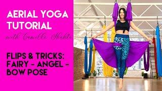 Aerial Yoga Lesson - Fairy / Angel /  Bow Pose Tutorial | Flips & Tricks class | CamiyogAIR