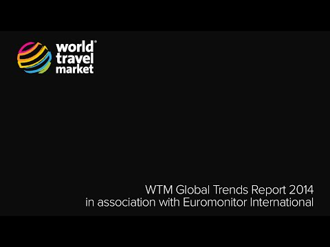 Global Trends Report in association with Euromonitor International | WTM 2014