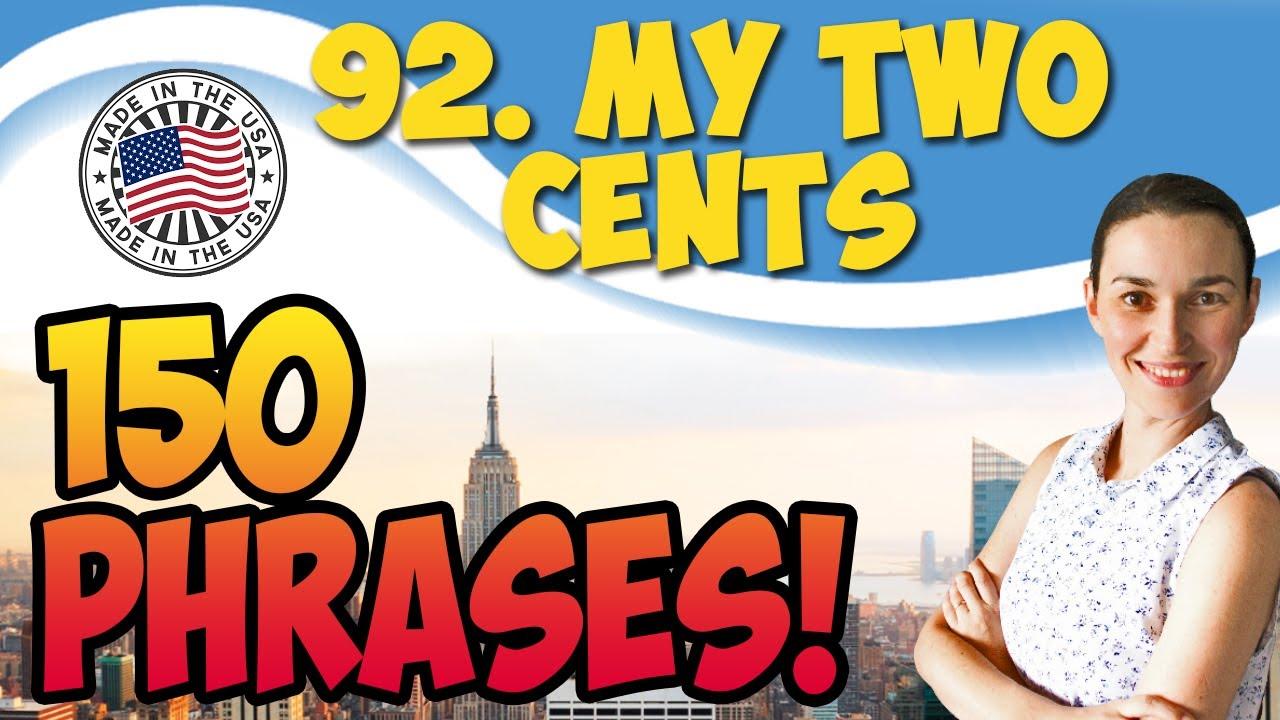 My two cents  150 английских фраз и идиом