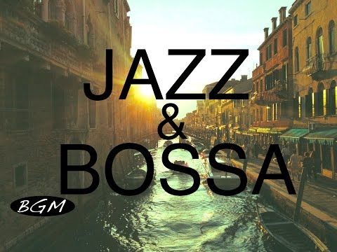 Jazz & Bossa Nova!! Background Music for Relaxing!!