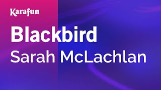 Karaoke Blackbird (Cover of The Beatles) - Sarah McLachlan *