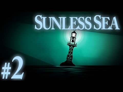 Sunless Sea - Life of Crime - PART #2