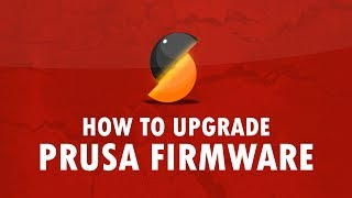 How To Upgrade Prusa Firmware - EASY!