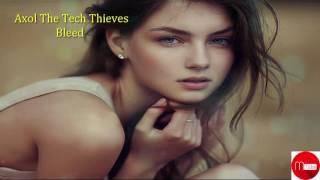 Axol The Tech Thieves - Bleed [NCS]