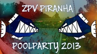 Piranha Pool Party Kick-IN 2013 Aftermovie