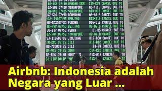"""Gambar cover Airbnb: Indonesia adalah Negara yang Luar Biasa..."""""""