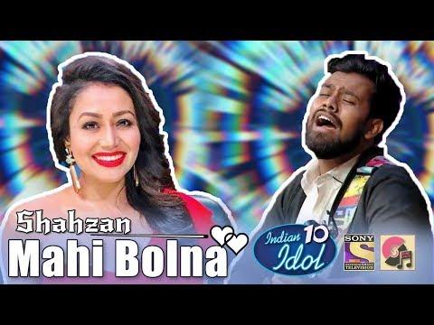 Mahi Bolna - Shahzan Muzeeb - Indian Idol 10 - Neha Kakkar - Sony TV - 2018