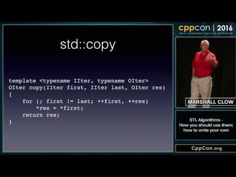 "CppCon 2016: Marshall Clow ""STL Algorithms - why you should use them, and how to write your own"""