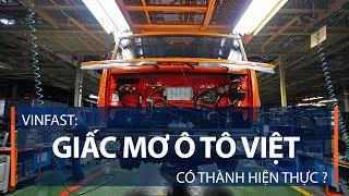 Vinfast: Giấc mơ ô tô Việt có thành hiện thực? | VTC1