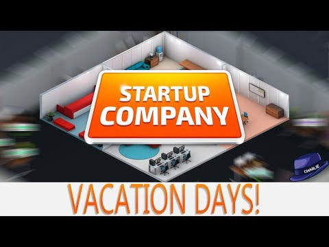 Startup Company Beta 21 - Ep 05 - VACATION DAYS - Startup Company Gameplay