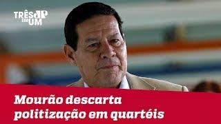 Vice de Bolsonaro, General Mourão descarta politização em quartéis