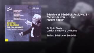 """Béatrice et Bénédict: Act I, No. 3 - """"Je vais le voir ... il me revient fidele"""""""