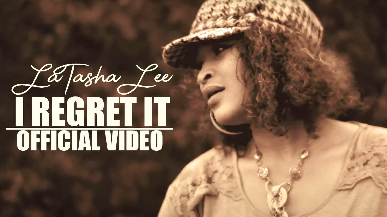 LaTasha Lee - I Regret It