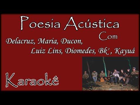 Karaokê - Poesia Acústica - Sobre Nós (Delacruz, Maria, Ducon, Luiz Lins, Diomedes, Bk' , Kayuá Vi)