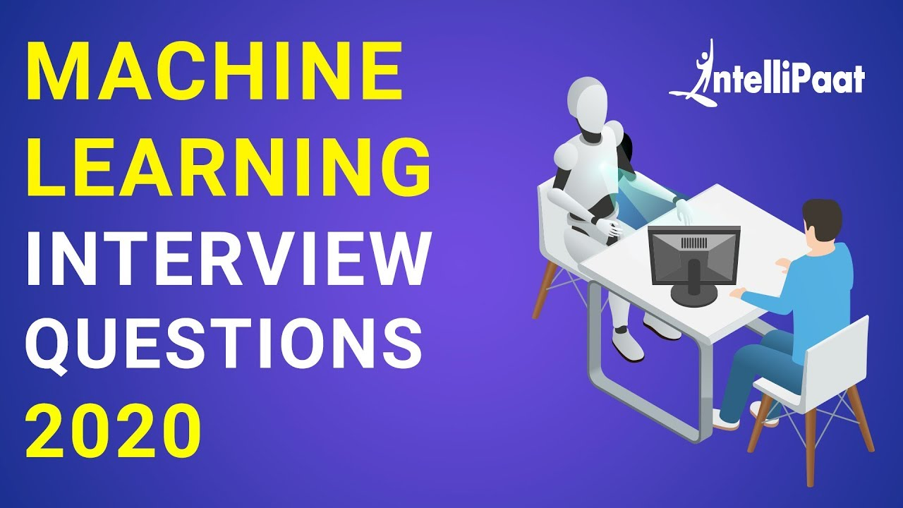 Machine Learning Interview Questions   Machine Learning Interview Preparation