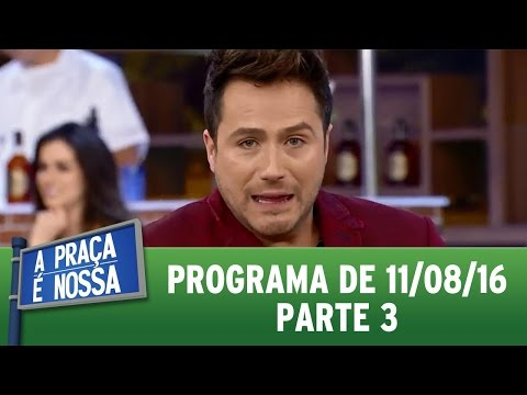 A Praça É Nossa (11/08/16) - Parte 3