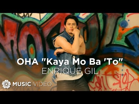 "OHA ""Kaya Mo Ba 'To"" - Enrique Gil (Music Video)"