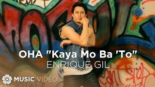 ENRIQUE GIL: OHA! (Kaya Mo Ba