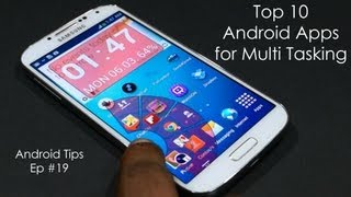 Top 10 Must Have Android Apps for Multi Tasking (Galaxy S4) - Part 1 - Android Tips #19