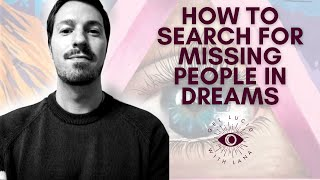"""How To Search For Missing People in Dreams: """"Get Dreaming With Ep.14"""" Daniel Taylor"""