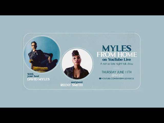 Myles From Home: David Myles on YouTube Live - A Not So Late Night Talk Show with Reeny Smith