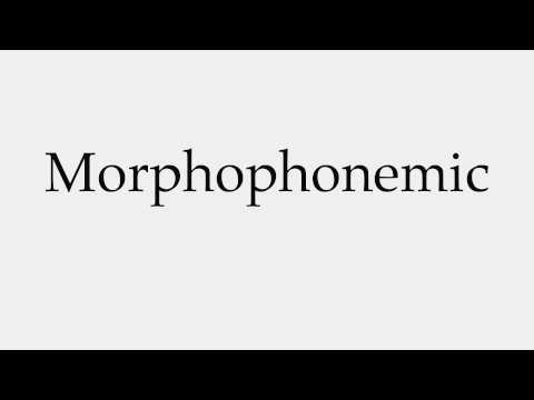 How to Pronounce Morphophonemic