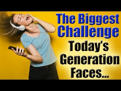 The Biggest Challenge That Youngsters Of Today's Generation Face