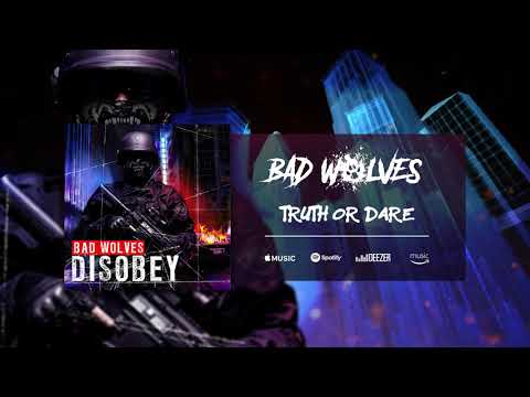 Bad Wolves - Truth or Dare ( Audio)