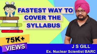 Fastest way to cover syllabus | Study Tips | J S Gill