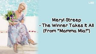 "Meryl Streep - The Winner Takes It All (From ""Mamma Mia!"") [Lyrics Video]"