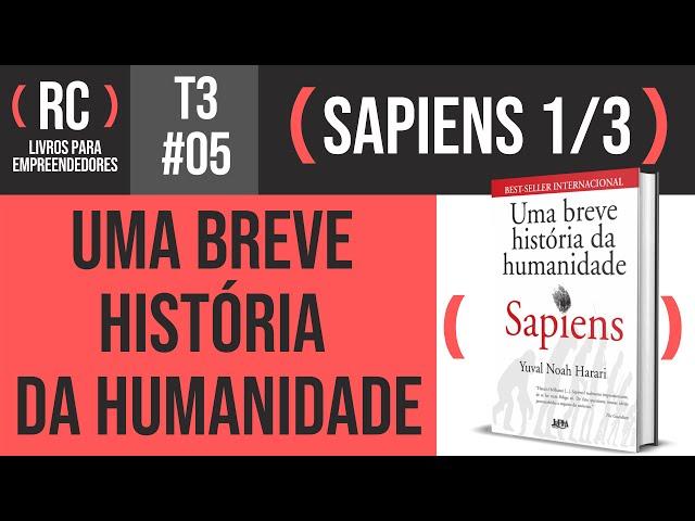 Sapiens (parte 1/3) - Yuval Noah Harari | T3#005
