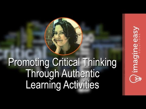 PD Series: Promoting Critical Thinking Through Authentic Learning Activities