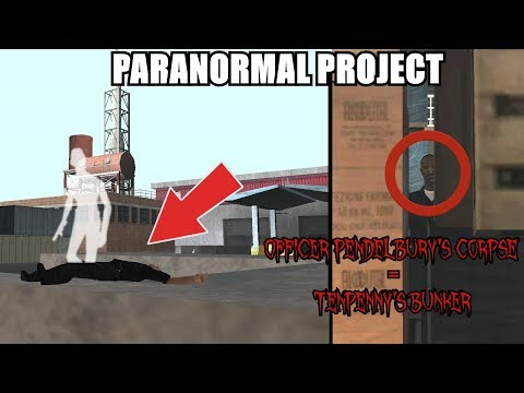 OFFICER PENDELBURY'S CORPSE = TENPENNY'S BUNKER? [6/6] GTA San Andreas Myths - PARANORMAL PROJECT 91