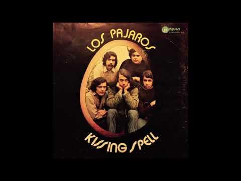 Kissing Spell - Los Pajaros (1970) (Full album  Album completo)
