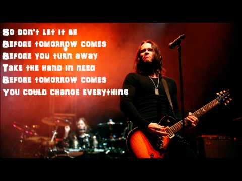 Before Tomorrow Comes by Alter Bridge Lyrics