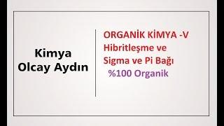 Organik kimya , Hibritleşme , sigma ve pi bağı , organic chemistry