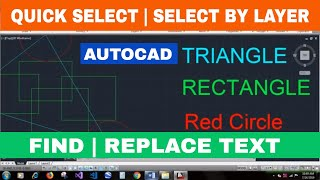 [AUTOCAD] QUICK SELECT | SELECT BY LAYER | FIND TEXT AND REPLACE IN AUTOCAD