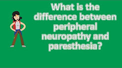 What is the difference between peripheral neuropathy and paresthesia ? | Health and Life