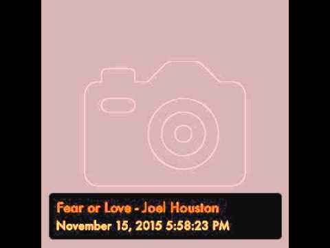 Fear or Love - Joel Houston
