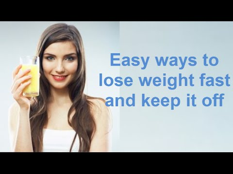 easy-ways-to-lose-weight-fast:and-keep-it-off!