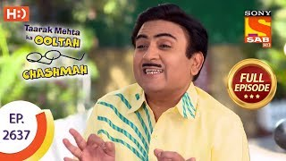 Taarak Mehta Ka Ooltah Chashmah - Ep 2637 - Full Episode - 3rd January, 2019