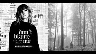 Download Mp3 Don t Blame Me x The 1 Taylor Swift