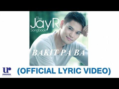 JayR - Bakit Pa Ba - (Official Lyric Video)