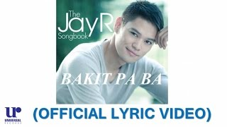 JayR - Bakit Pa Ba (Official Lyric Video)