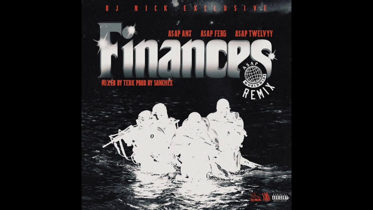 A$AP ANT - A$AP WORLDWIDE FINANCES REMIX FT. A$AP TWELVYY X A$AP FERG