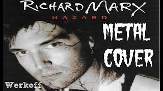 Werkoff - Richard Marx - Hazard (metal cover)