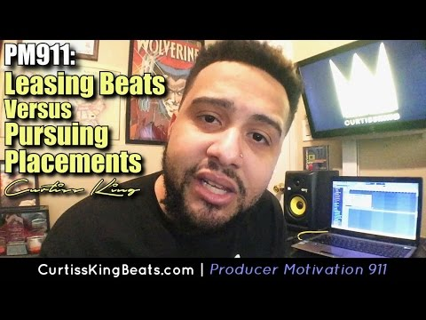 Producer Motivation 911 - Leasing Beats vs Pursuing Production Placements