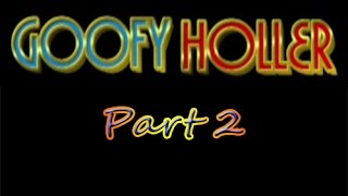 NEW Goofy Holler 2015 Part 2
