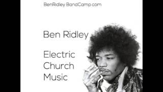 Ben Ridley - Electric Church Music (DOWNLOAD IN DESCRIPTION)